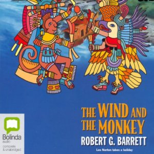 The Wind and the Monkey Audiobook By Robert G. Barrett cover art