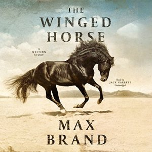 The Winged Horse Audiobook By Max Brand cover art