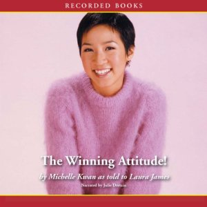 The Winning Attitude Audiobook By Michelle Kwan cover art