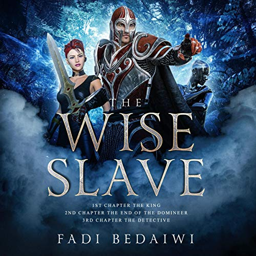 The Wise Slave: The Detective Audiobook By Fadi Bedaiwi cover art