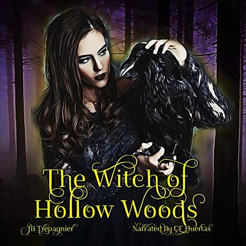 The Witch of Hollow Woods: A Halloween Reverse Harem Romance Audiobook By JB Trepagnier cover art