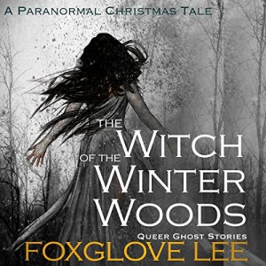 The Witch of the Winter Woods: A Paranormal Christmas Tale Audiobook By Foxglove Lee cover art