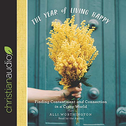 The Year of Living Happy Audiobook By Alli Worthington cover art