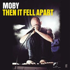 Then It Fell Apart Audiobook By Moby cover art