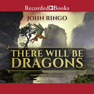 There Will Be Dragons Audiobook By John Ringo cover art