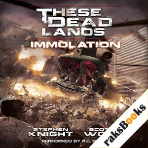 These Dead Lands: Immolation Audiobook By Stephen Knight, Scott Wolf cover art