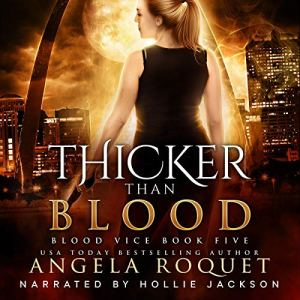 Thicker Than Blood Audiobook By Angela Roquet cover art