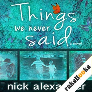Things We Never Said Audiobook By Nick Alexander cover art