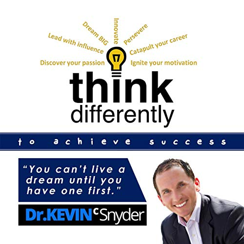 Think Differently to Achieve Amazing Success! Audiobook By Kevin Snyder cover art