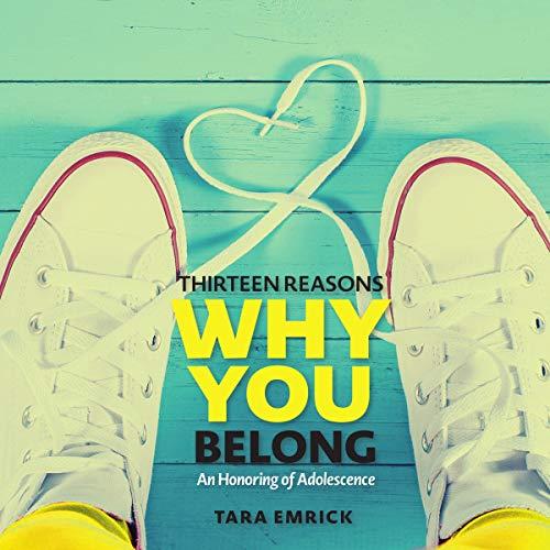 Thirteen Reasons Why You Belong Audiobook By Tara Emrick cover art