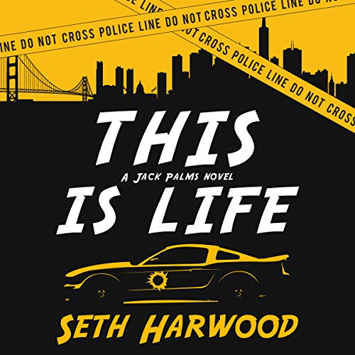 This Is Life: Or Jack Unravels a Crooked Cop Ring and Stops a Big-Gun Shooter Audiobook By Seth Harwood cover art