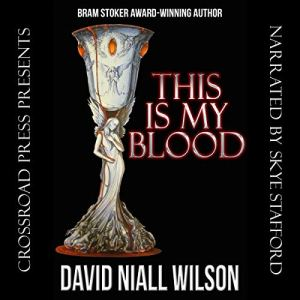 This Is My Blood Audiobook By David Niall Wilson cover art