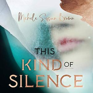 This Kind of Silence Audiobook By Michele Susan Brown cover art