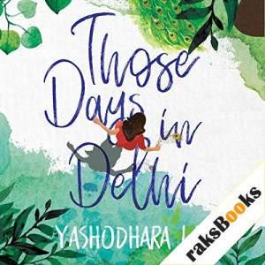 Those Days in Delhi Audiobook By Yashodhara Lal cover art