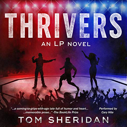 Thrivers: An LP Novel Audiobook By Tom Sheridan cover art