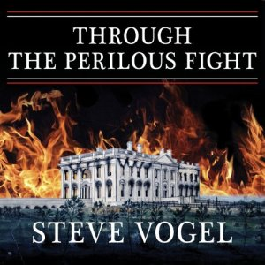 Through the Perilous Fight Audiobook By Steve Vogel cover art
