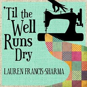 'Til the Well Runs Dry Audiobook By Lauren Francis-Sharma cover art