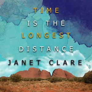 Time Is the Longest Distance Audiobook By Janet Clare cover art