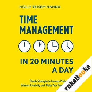 Time Management in 20 Minutes a Day Audiobook By Holly Reisem Hanna cover art