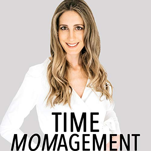 Time Momagement: How to Get the Time You Need to Do the Things You Want Audiobook By Marisa Volpe Lonic cover art