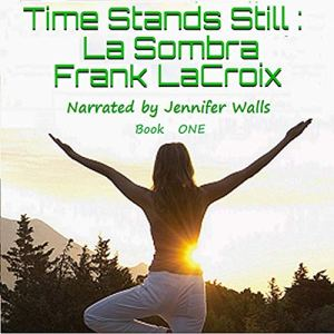 Time Stands Still: La Sombra Audiobook By Frank LaCroix cover art