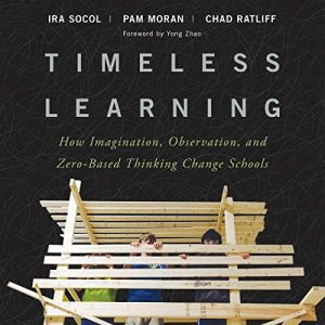 Timeless Learning Audiobook By Ira Socol, Pam Moran, Chad Ratliff cover art