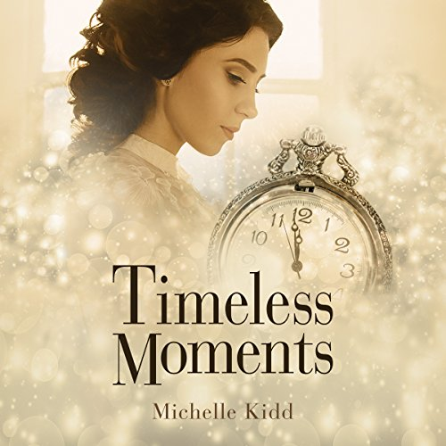 Timeless Moments Audiobook By Michelle Kidd cover art
