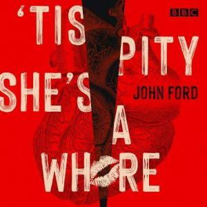 'Tis Pity She's a Whore Audiobook By John Ford cover art