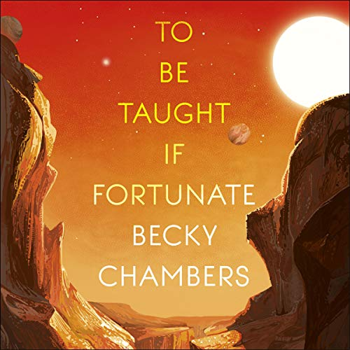 To Be Taught, If Fortunate Audiobook By Becky Chambers cover art
