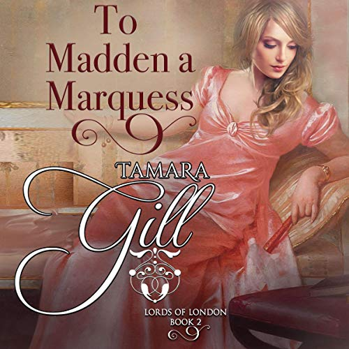 To Madden a Marquess Audiobook By Tamara Gill cover art