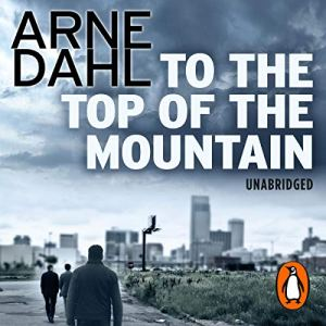 To the Top of the Mountain Audiobook By Arne Dahl cover art