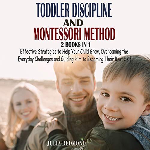 Toddler Discipline & Montessori Method (2 Books in 1) Audiobook By Julia Redmond cover art