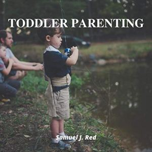 Toddler Parenting Audiobook By Samuel J. Red cover art