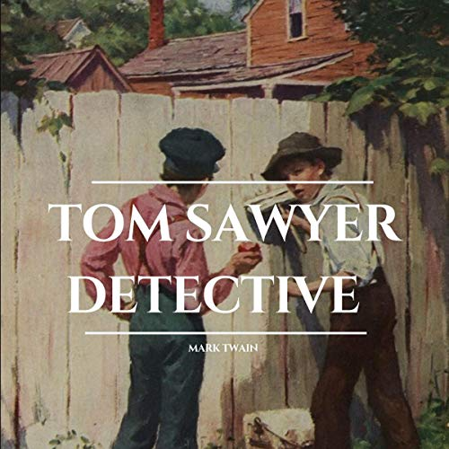 Tom Sawyer Detective Audiobook By Mark Twain cover art