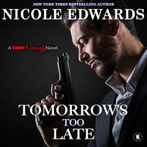 Tomorrow's Too Late Audiobook By Nicole Edwards cover art