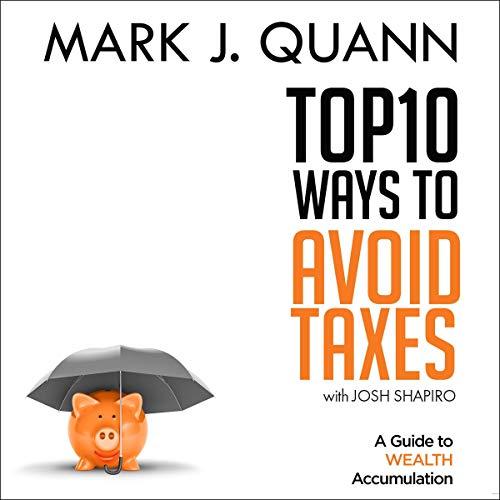 Top 10 Ways to Avoid Taxes Audiobook By Mark J. Quann, Josh Shapiro cover art