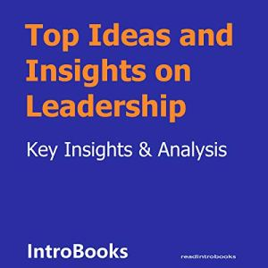 Top Ideas and Insights on Leadership Audiobook By IntroBooks cover art