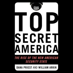 Top Secret America Audiobook By Dana Priest, William M. Arkin cover art