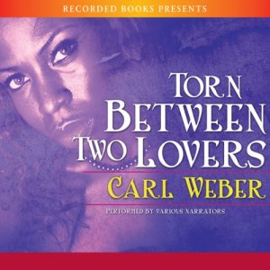 Torn Between Two Lovers Audiobook By Carl Weber cover art