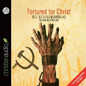 Tortured for Christ Audiobook By Rev. Richard Wurmbrand cover art