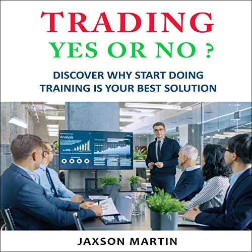 Trading Yes or No? Audiobook By Jaxson Martin cover art