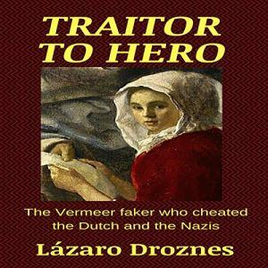 Traitor to Hero Audiobook By Lazaro Droznes cover art