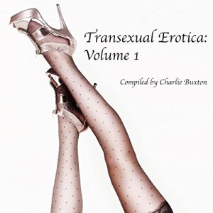 Transexual Erotica, Volume 1 Audiobook By Charlie Buxton cover art