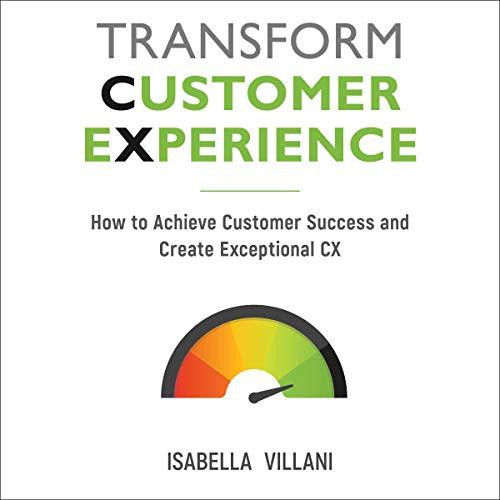 Transform Customer Experience Audiobook By Isabella Villani cover art