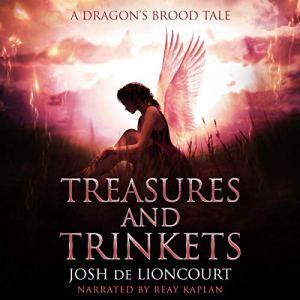 Treasures and Trinkets Audiobook By Josh de Lioncourt cover art