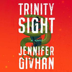 Trinity Sight Audiobook By Jennifer Givhan cover art
