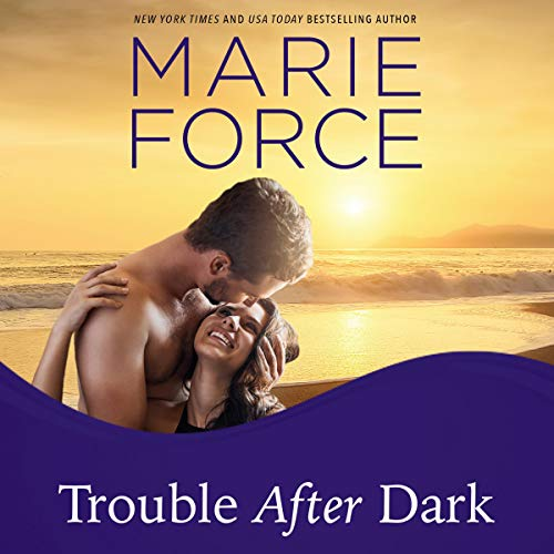 Trouble After Dark Audiobook By Marie Force cover art