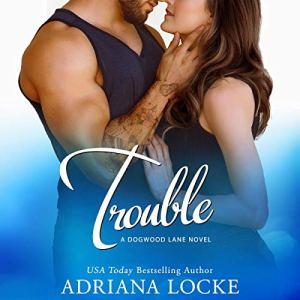 Trouble Audiobook By Adriana Locke cover art