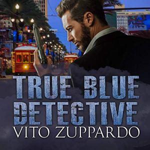 True Blue Detective Audiobook By Vito Zuppardo cover art