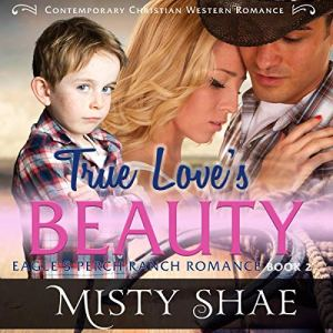 True Love's Beauty Audiobook By Misty Shae cover art
